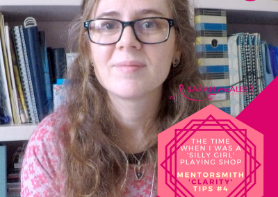 Don't Listen To Naysayers And The Time When I Was A 'Silly Girl' Playing Shop | Mentorsmith Tips #4 | CLARITY