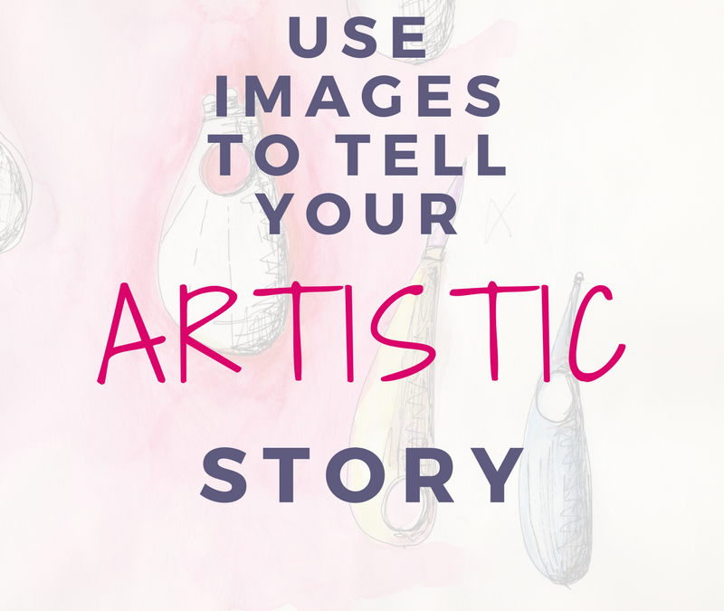 Use Images To Tell Your Artistic Story